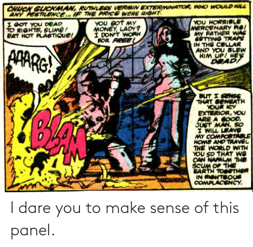 dare: I dare you to make sense of this panel.
