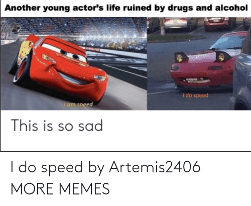 speed: I do speed by Artemis2406 MORE MEMES