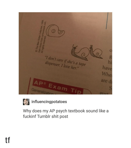 """Tumblr Shitting: """"I don't care she's a tape  dispenser. if I love her.  hav  Whel  AP Exam Ti  Kii influencingpotatoes  Why does my AP psych textbook sound like a  fuckinf Tumblr shit post tf"""