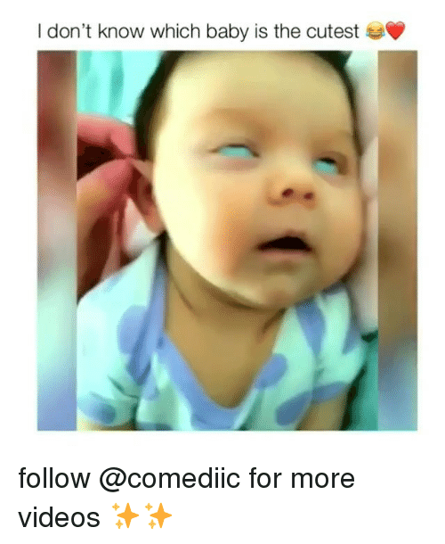 Memes, Videos, and Baby: I don't know which baby is the cutest follow @comediic for more videos ✨✨