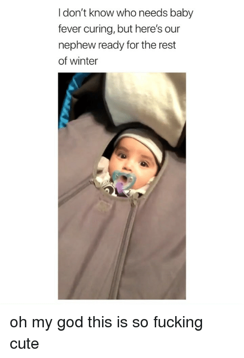 Cute, Fucking, and God: I don't know who needs baby  fever curing, but here's our  nephew ready for the rest  of winter oh my god this is so fucking cute