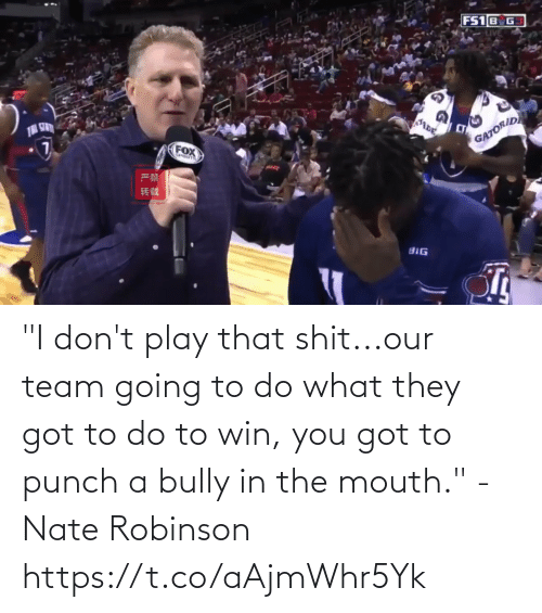 "play: ""I don't play that shit...our team going to do what they got to do to win, you got to punch a bully in the mouth."" - Nate Robinson   https://t.co/aAjmWhr5Yk"