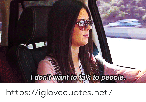Net, Href, and People: I don't want to talk to people. https://iglovequotes.net/