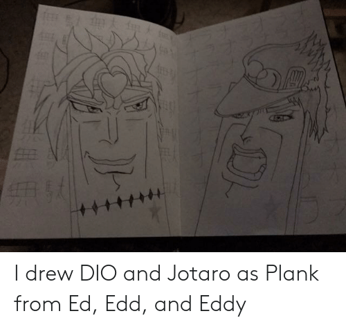 Plank From Ed Edd And Eddy: I drew DIO and Jotaro as Plank from Ed, Edd, and Eddy