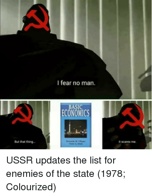 Ussr, Enemies, and Fear: I fear no man.  BASIC  ECONOMICS  But that thing  it scares me. USSR updates the list for enemies of the state (1978; Colourized)
