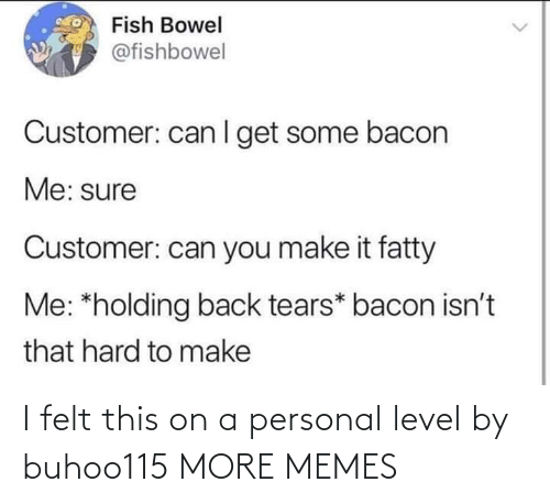personal: I felt this on a personal level by buhoo115 MORE MEMES