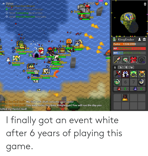 event: I finally got an event white after 6 years of playing this game.