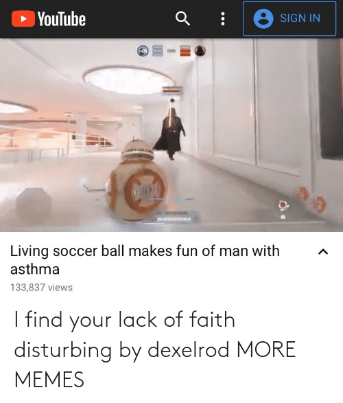 find: I find your lack of faith disturbing by dexelrod MORE MEMES