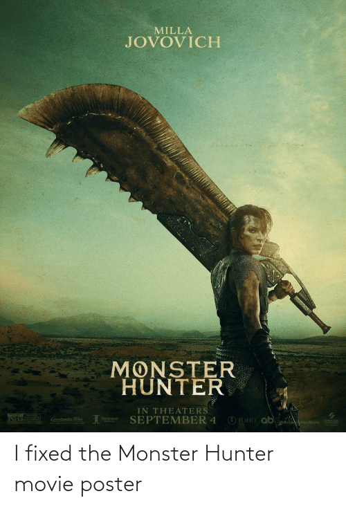 I Fixed The Monster Hunter Movie Poster Monster Meme On Awwmemes Com