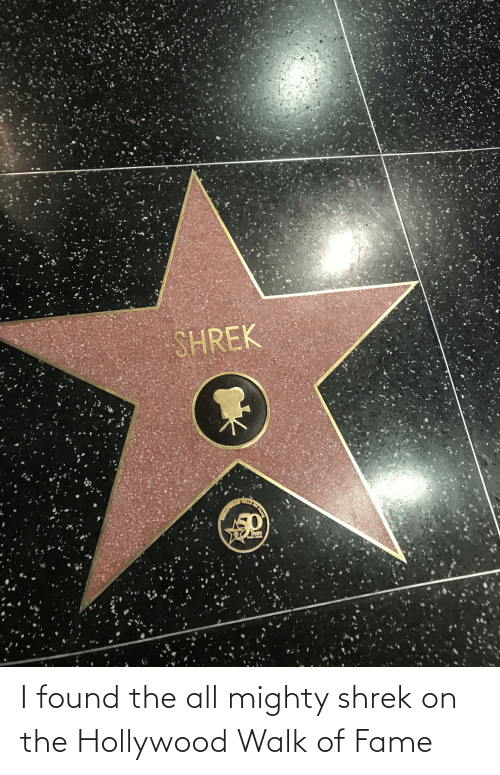 hollywood: I found the all mighty shrek on the Hollywood Walk of Fame