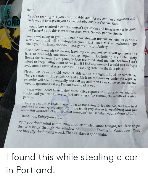 Stealing A: I found this while stealing a car in Portland.