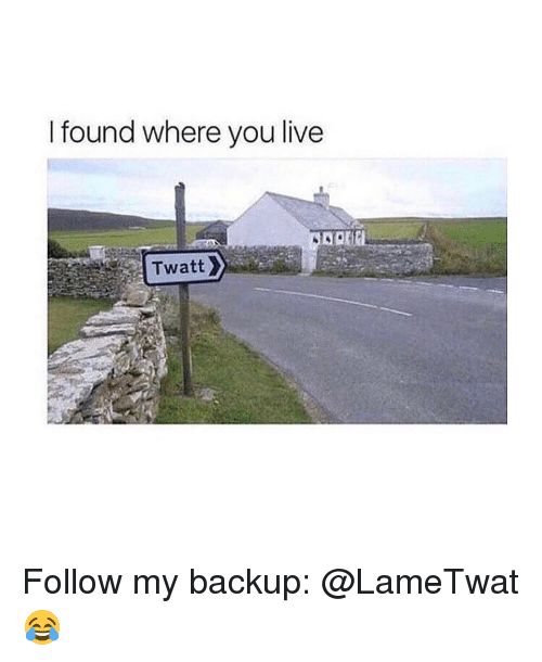 Live, Classical Art, and You: I found where you live  Twatt Follow my backup: @LameTwat 😂