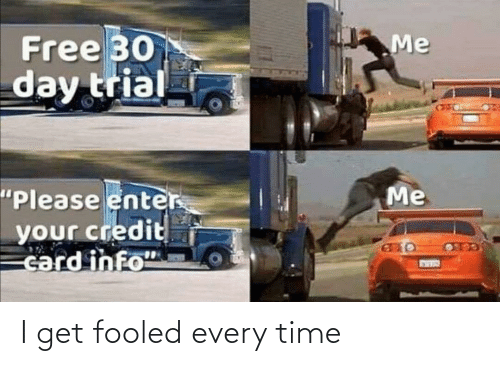 I Get: I get fooled every time