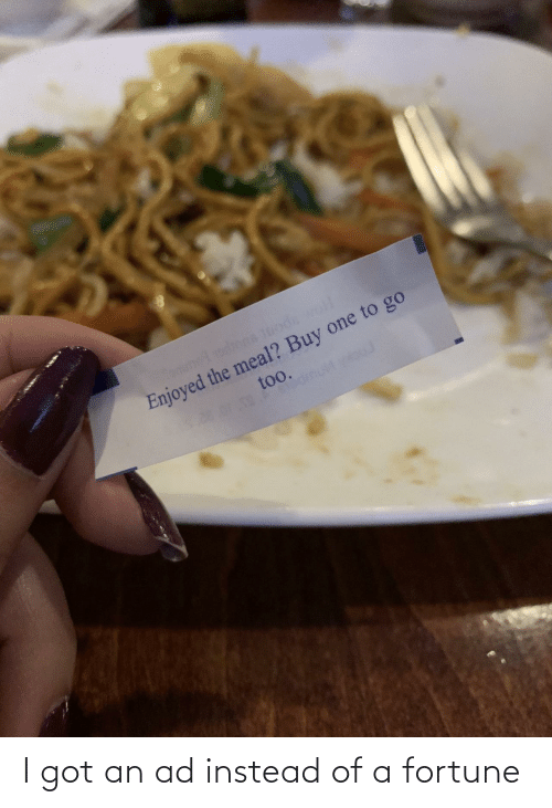 Instead Of: I got an ad instead of a fortune