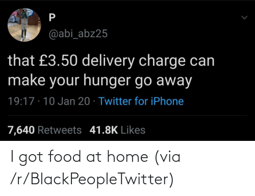 Home: I got food at home (via /r/BlackPeopleTwitter)