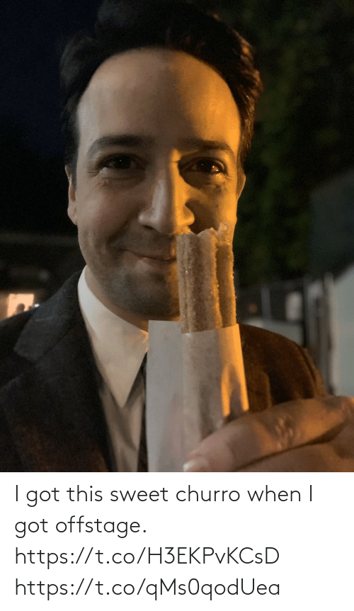 Got This: I got this sweet churro when I got offstage. https://t.co/H3EKPvKCsD https://t.co/qMs0qodUea