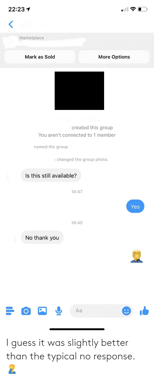guess.it: I guess it was slightly better than the typical no response. 🤦♂️