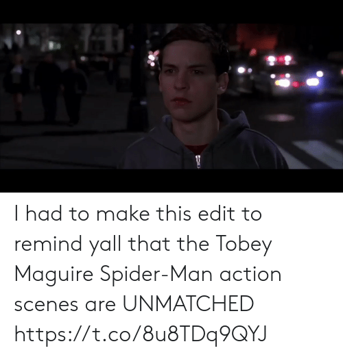 Funny, Spider, and SpiderMan: I had to make this edit to remind yall that the Tobey Maguire Spider-Man action scenes are UNMATCHED https://t.co/8u8TDq9QYJ