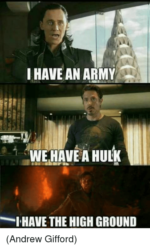 Memes, Army, and 🤖: I HAVE AN ARMY  WEHAVEA HUL  I HAVE THE HIGH GROUND (Andrew Gifford)