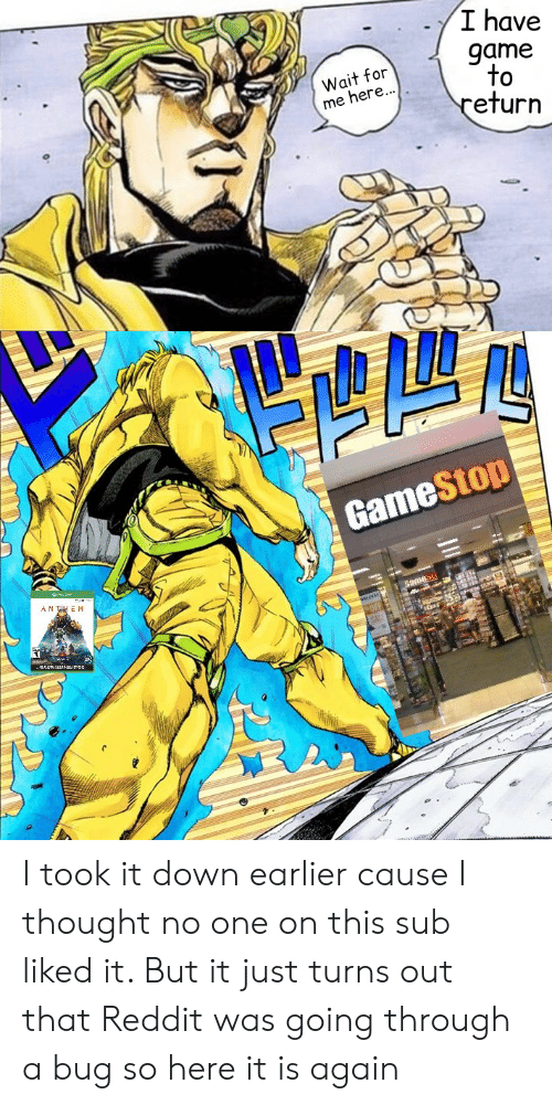 I Have Game to Return Wait for Me Here GameStop ANTHEM Bame
