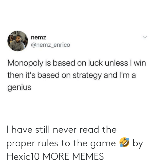 Rules: I have still never read the proper rules to the game 🤣 by Hexic10 MORE MEMES