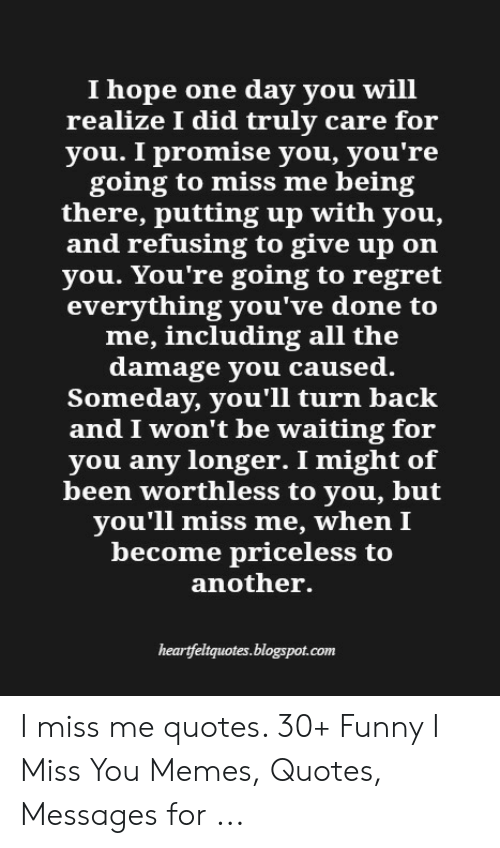 I Hope One Day You Will Realize I Did Truly Care for You I ...