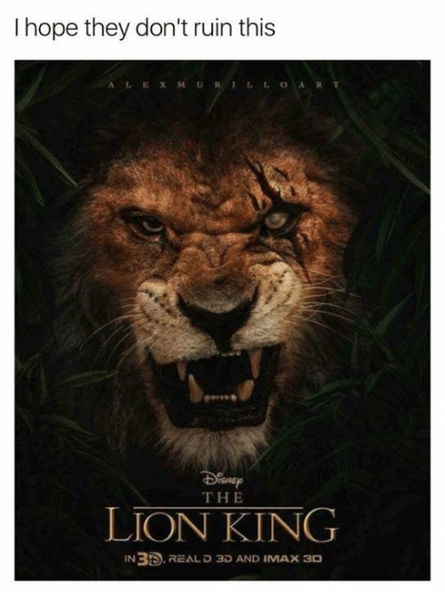 Imax, Memes, and The Lion King: I hope they don't ruin this  AL EXMURI1OART  THE  LION KING  IN3D.REAL D 3D AND IMAX 3D