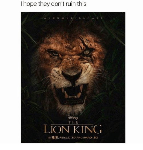 Imax, Memes, and The Lion King: I hope they don't ruin this  THE  LION KING  IN3ES, REAL D a AND IMAX 3D