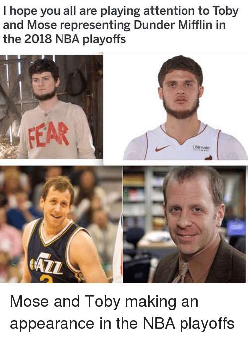 Nba, The Office, and Nba Playoffs: I hope you all are playing attention to Toby  and Mose representing Dunder Mifflin in  the 2018 NBA playoffs  FEAR  mate  AZL Mose and Toby making an appearance in the NBA playoffs