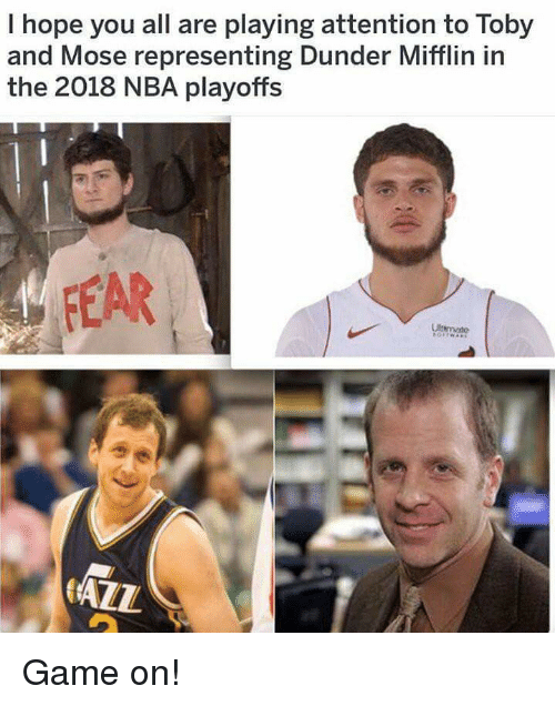 Nba, The Office, and Game: I hope you all are playing attention to Toby  and Mose representing Dunder Mifflin in  the 2018 NBA playoffs  FEAR  AZL