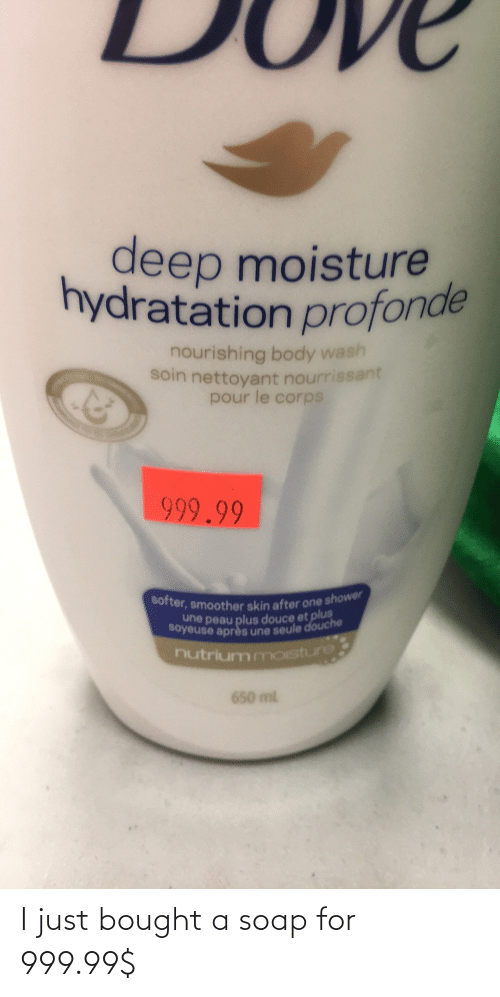 bought: I just bought a soap for 999.99$