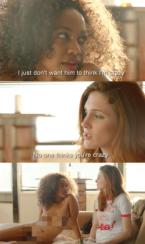 Crazy, Him, and One: I just don't want him to think I'  crazy   No one thinks you're crazy