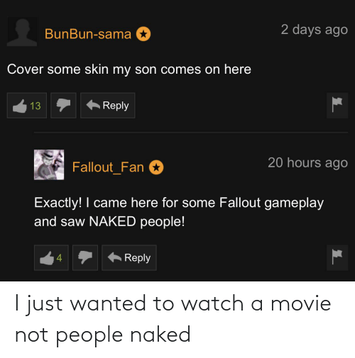 Naked: I just wanted to watch a movie not people naked