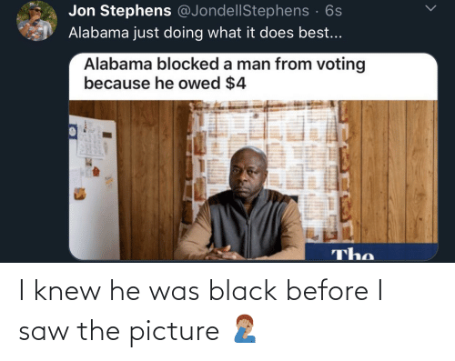 knew: I knew he was black before I saw the picture 🤦🏽♂️