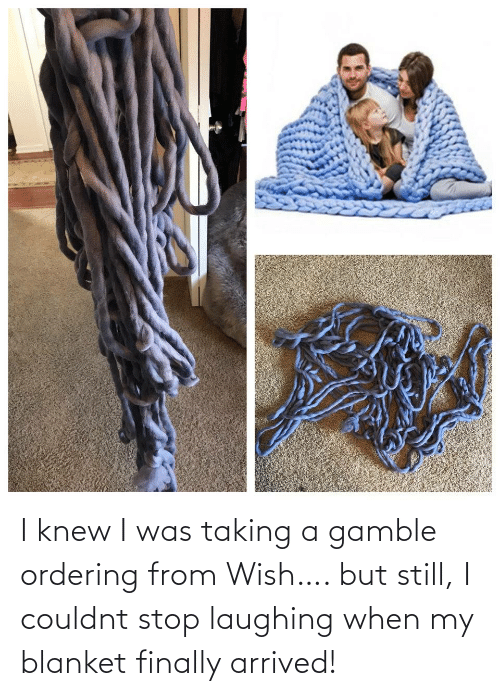 stop laughing: I knew I was taking a gamble ordering from Wish…. but still, I couldnt stop laughing when my blanket finally arrived!