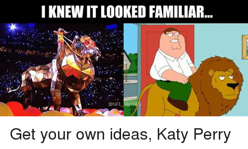 Nfl, Mems, and Own: I KNEWITLOOKED FAMILIAR  @NFL MEM Get your own ideas, Katy Perry