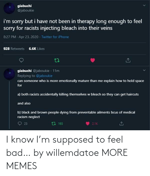 Supposed: I know I'm supposed to feel bad… by willemdatoe MORE MEMES