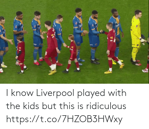played: I know Liverpool played with the kids but this is ridiculous https://t.co/7HZOB3HWxy