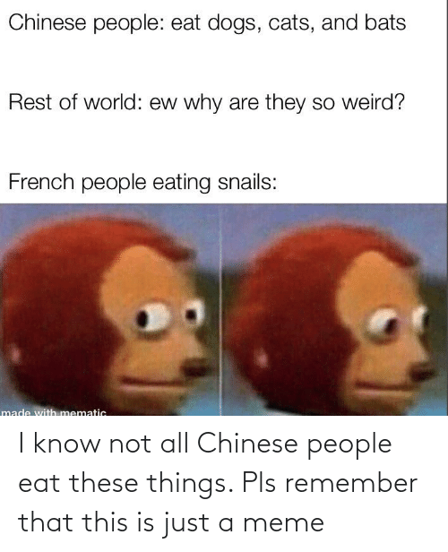 Not All: I know not all Chinese people eat these things. Pls remember that this is just a meme