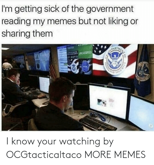 Know Your: I know your watching by OCGtacticaltaco MORE MEMES