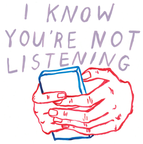 Not Listening: I KNOW  YOU'RE NOT  LISTENING