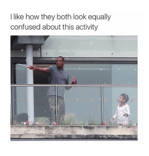 Confused, How, and They: I like how they both look equally  confused about this activity