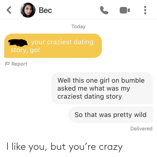 Like You: I like you, but you're crazy