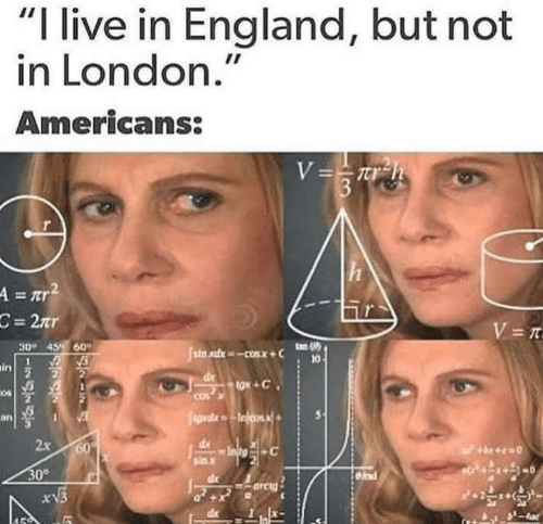 """England, Live, and London: """"I live in England, but not  in London.""""  Americans:  2  30 45 60  in  0s  cos  an  2x  sax  30°  r13  X-"""