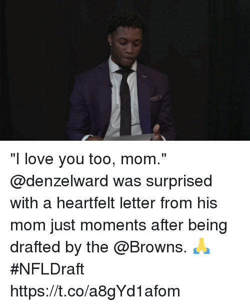 """Love, Memes, and I Love You: """"I love you too, mom.""""  @denzelward was surprised with a heartfelt letter from his mom just moments after being drafted by the @Browns. 🙏  #NFLDraft https://t.co/a8gYd1afom"""
