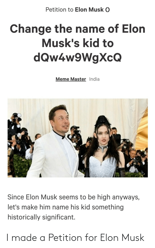 musk: I made a Petition for Elon Musk