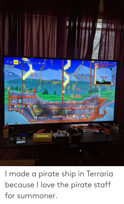 Pirate: I made a pirate ship in Terraria because I love the pirate staff for summoner.