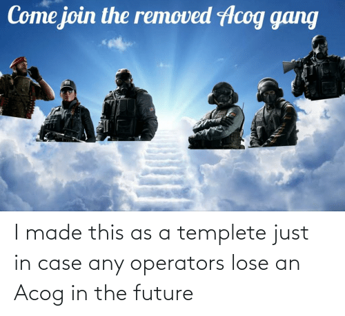 In Case: I made this as a templete just in case any operators lose an Acog in the future