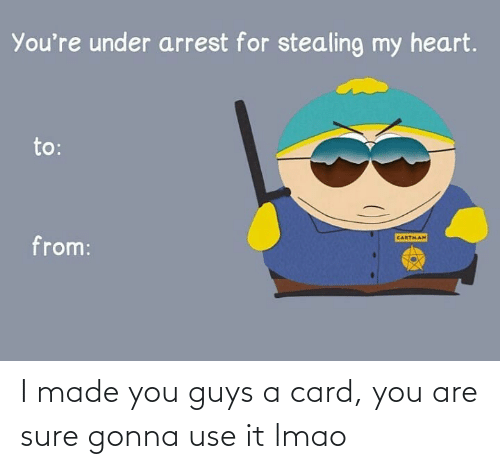 I Made You: I made you guys a card, you are sure gonna use it lmao