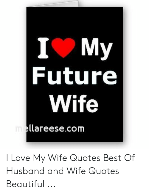 🐣 25+ Best Memes About I Love My Wife Quotes | I Love My